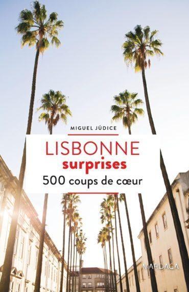 Lisbonne surprises: 500 coups de coeur